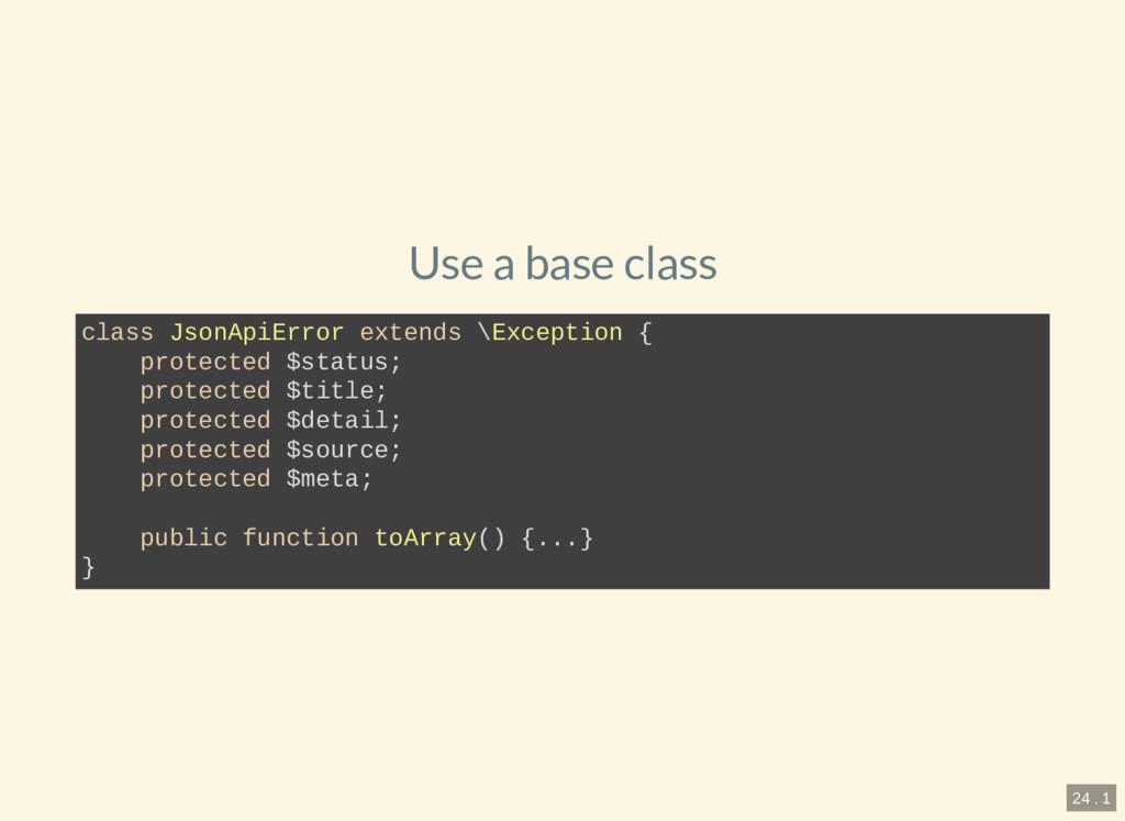 Use a base class class JsonApiError extends \Ex...