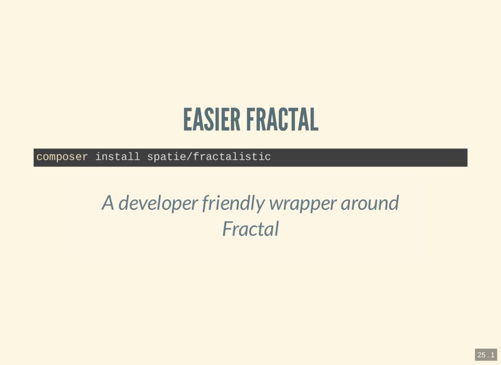 EASIER FRACTAL composer install spatie/fractali...