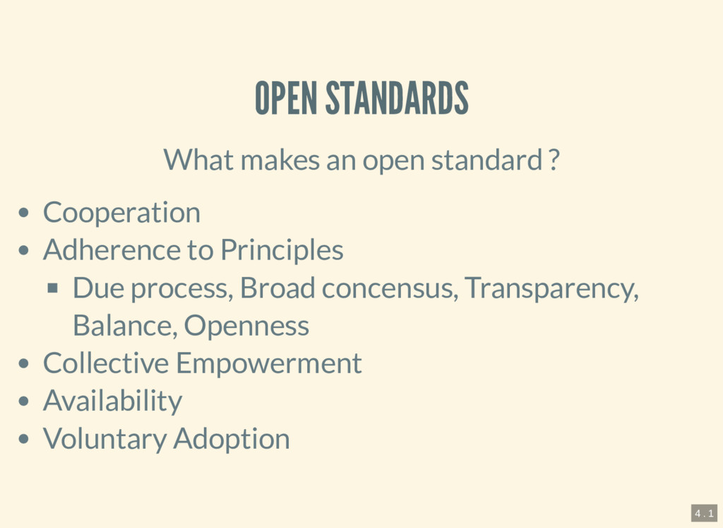 OPEN STANDARDS What makes an open standard ? Co...