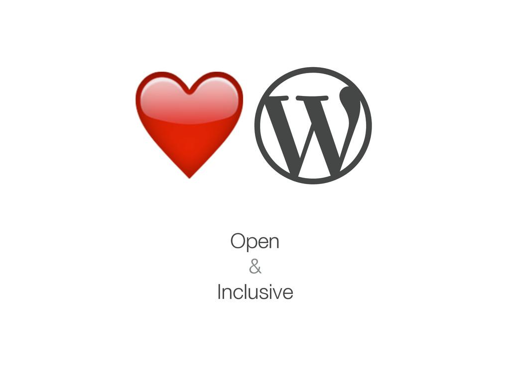 Open & Inclusive  ❤️