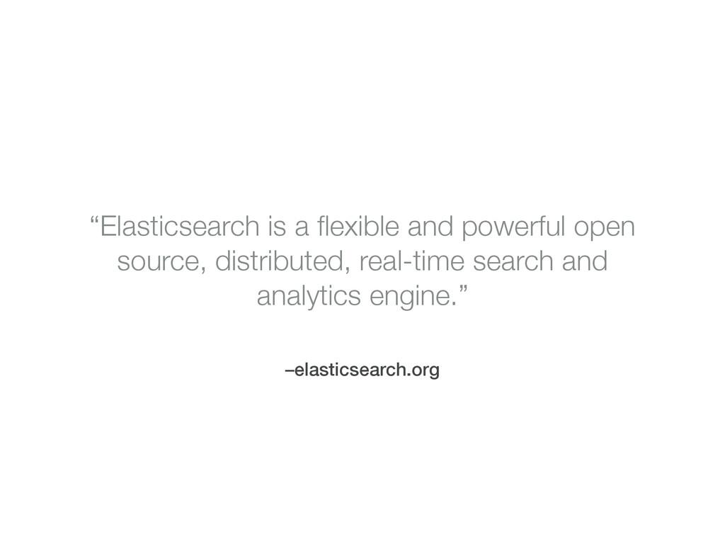 "–elasticsearch.org ""Elasticsearch is a flexible ..."