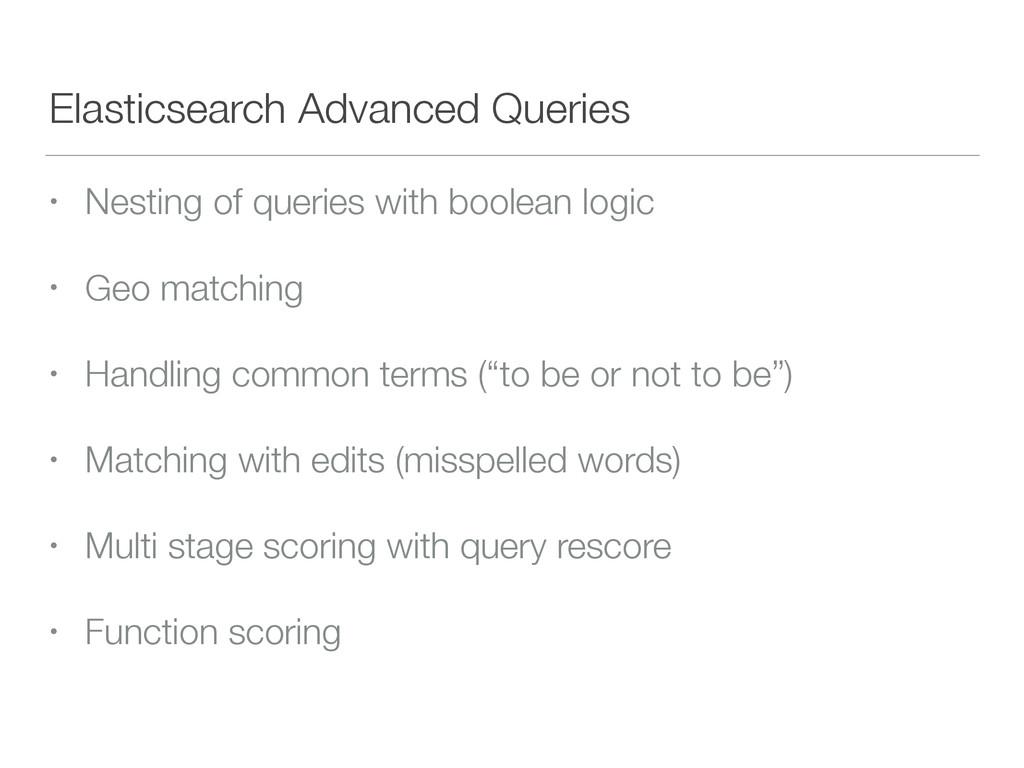 Elasticsearch Advanced Queries • Nesting of que...