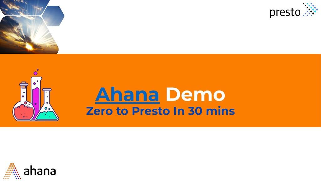 Ahana Demo Zero to Presto In 30 mins