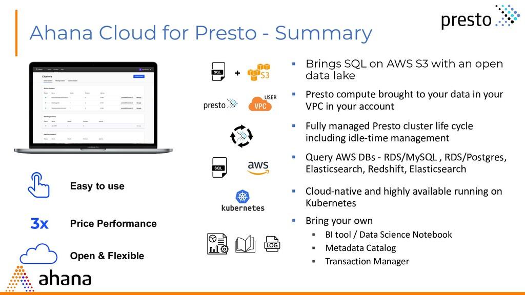 Ahana Cloud for Presto - Summary ▪ Brings SQL o...