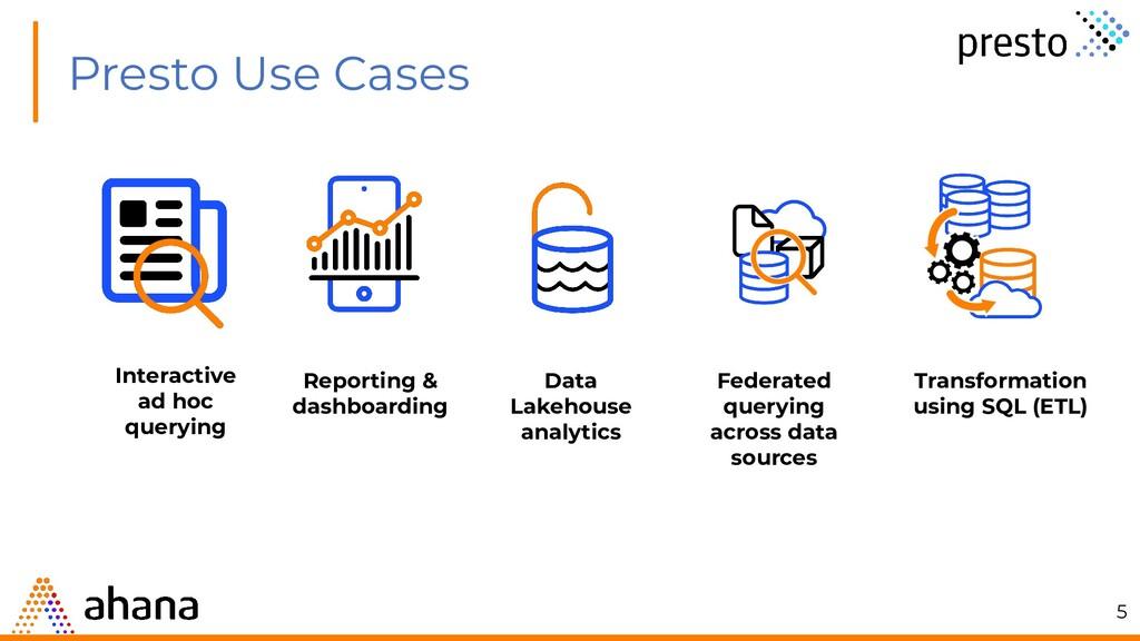 Presto Use Cases Data Lakehouse analytics Repor...