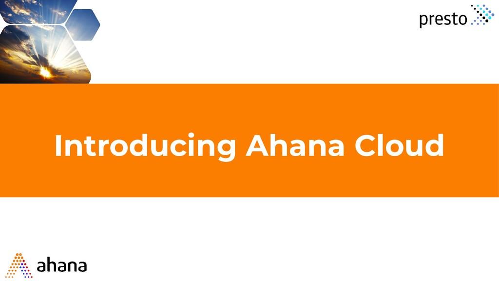 Introducing Ahana Cloud