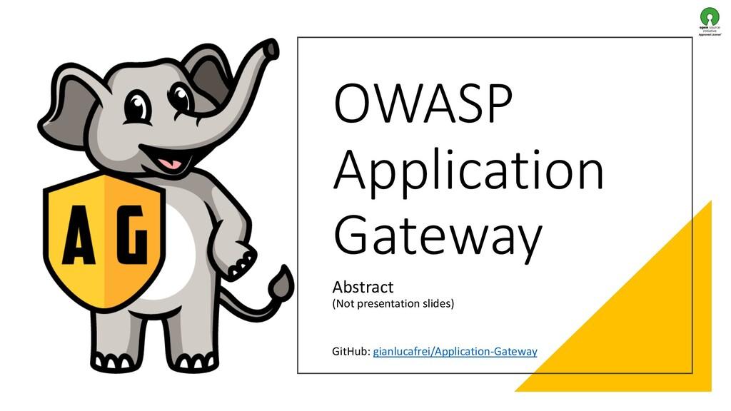 OWASP Application Gateway Abstract (Not present...