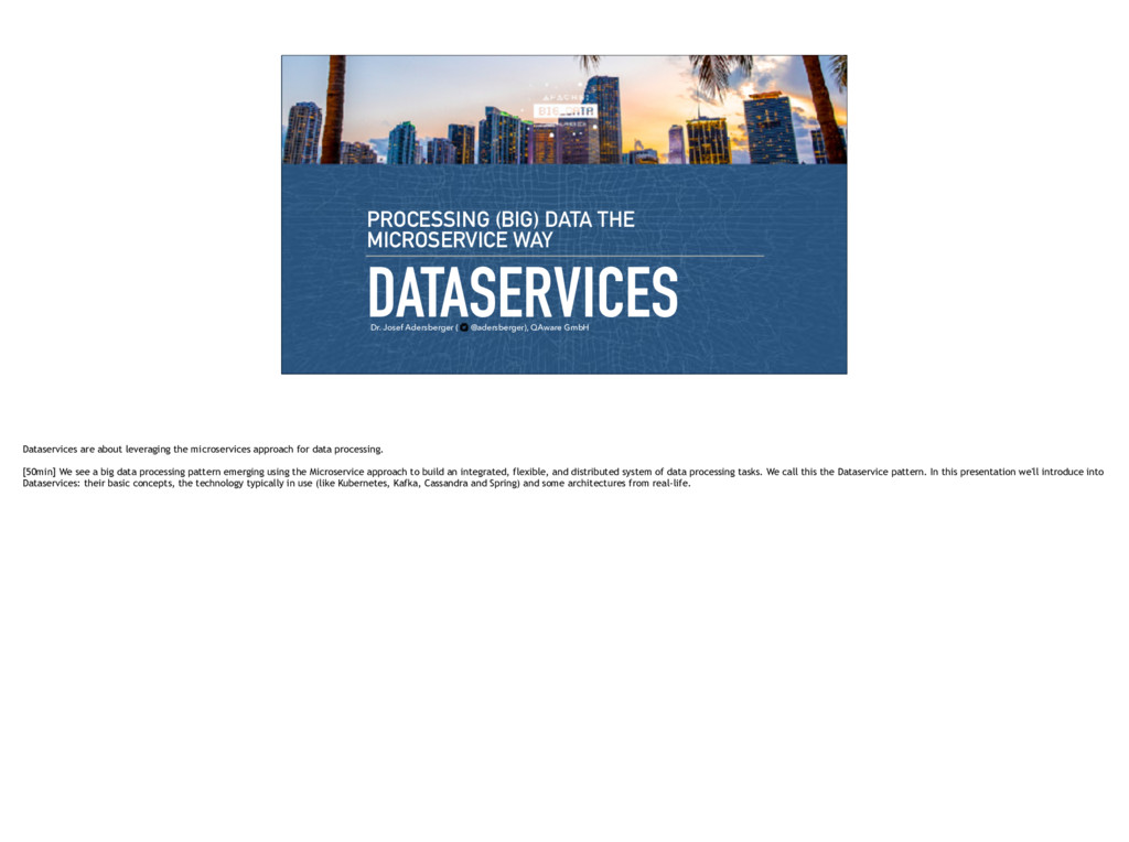 DATASERVICES PROCESSING (BIG) DATA THE MICROSER...