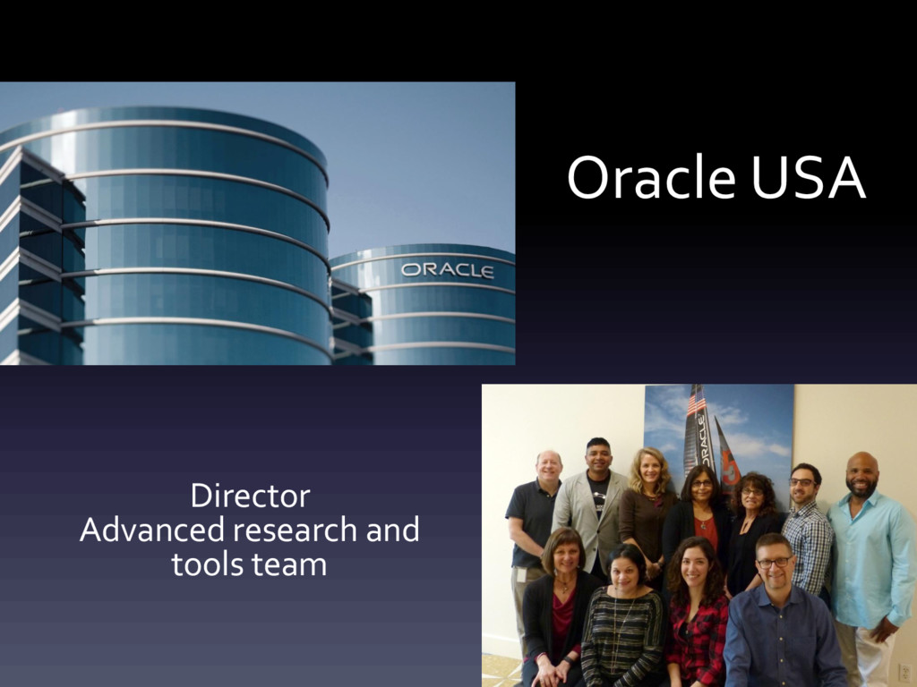 Oracle USA Director Advanced research and tools...