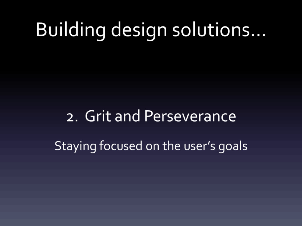 Building design solutions... 2. Grit and Persev...