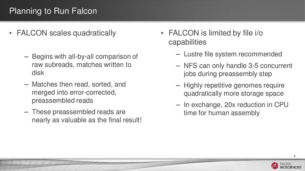Planning to Run Falcon 4 • FALCON scales quadra...