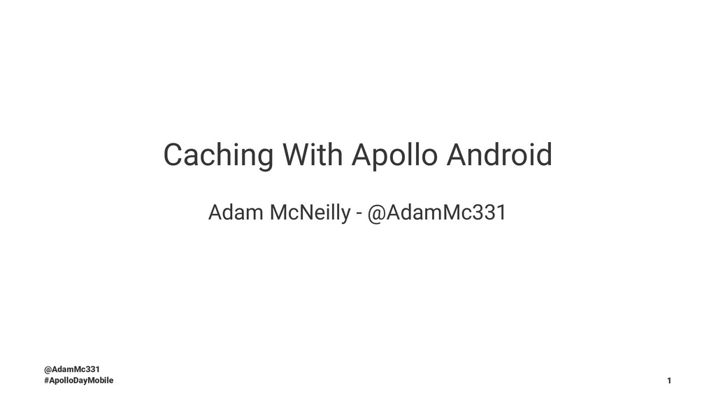 Caching With Apollo Android Adam McNeilly - @Ad...