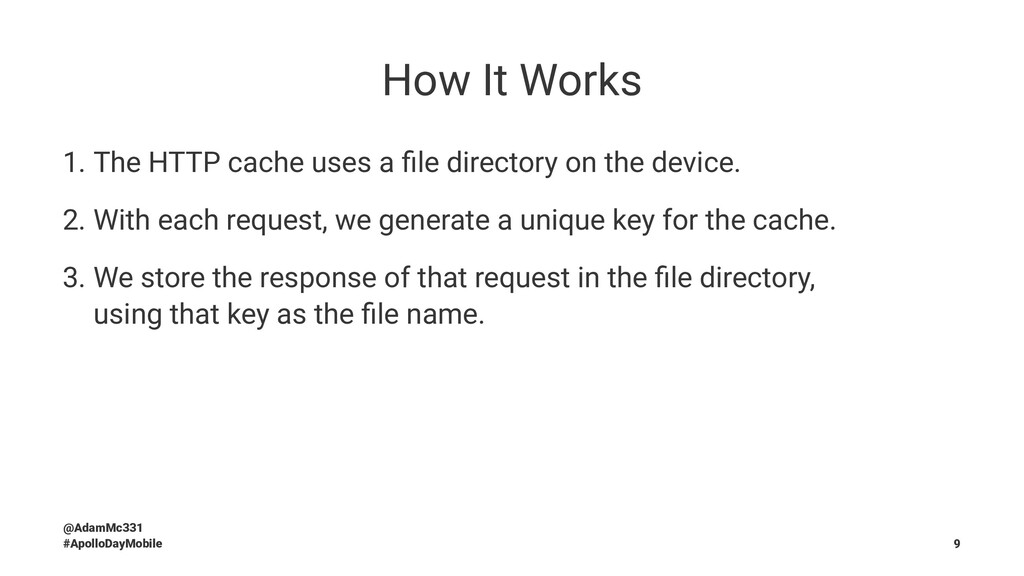 How It Works 1. The HTTP cache uses a file direc...