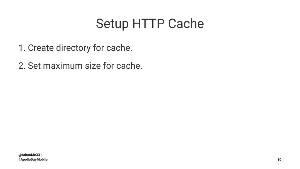 Setup HTTP Cache 1. Create directory for cache....
