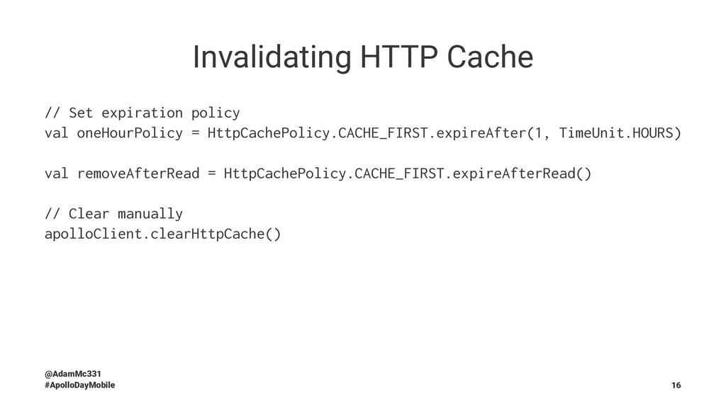 Invalidating HTTP Cache // Set expiration polic...