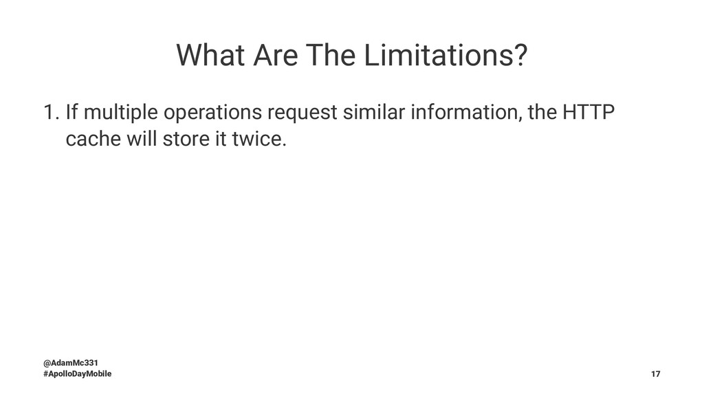 What Are The Limitations? 1. If multiple operat...