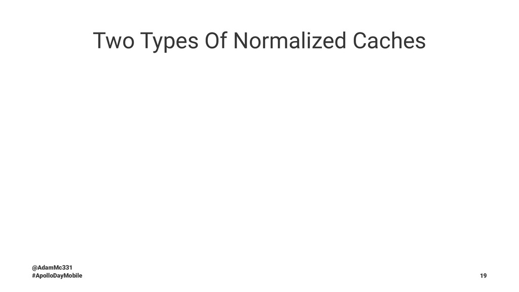 Two Types Of Normalized Caches @AdamMc331 #Apol...