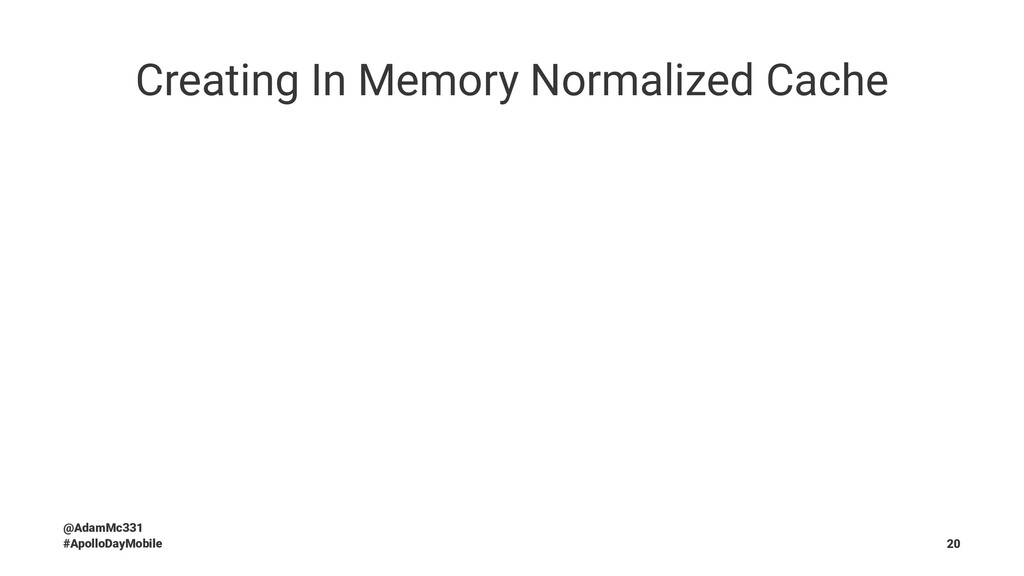 Creating In Memory Normalized Cache @AdamMc331 ...