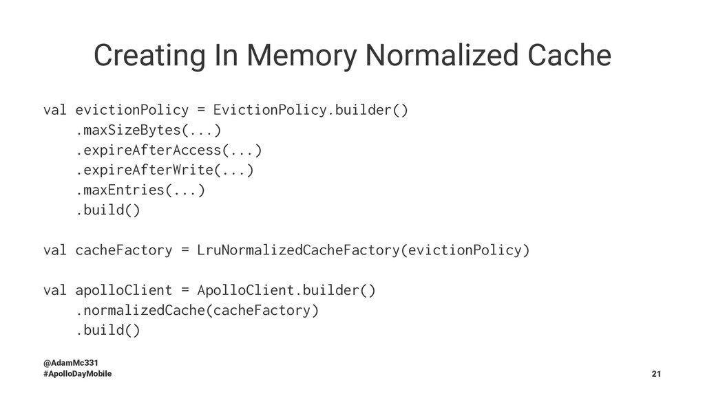 Creating In Memory Normalized Cache val evictio...