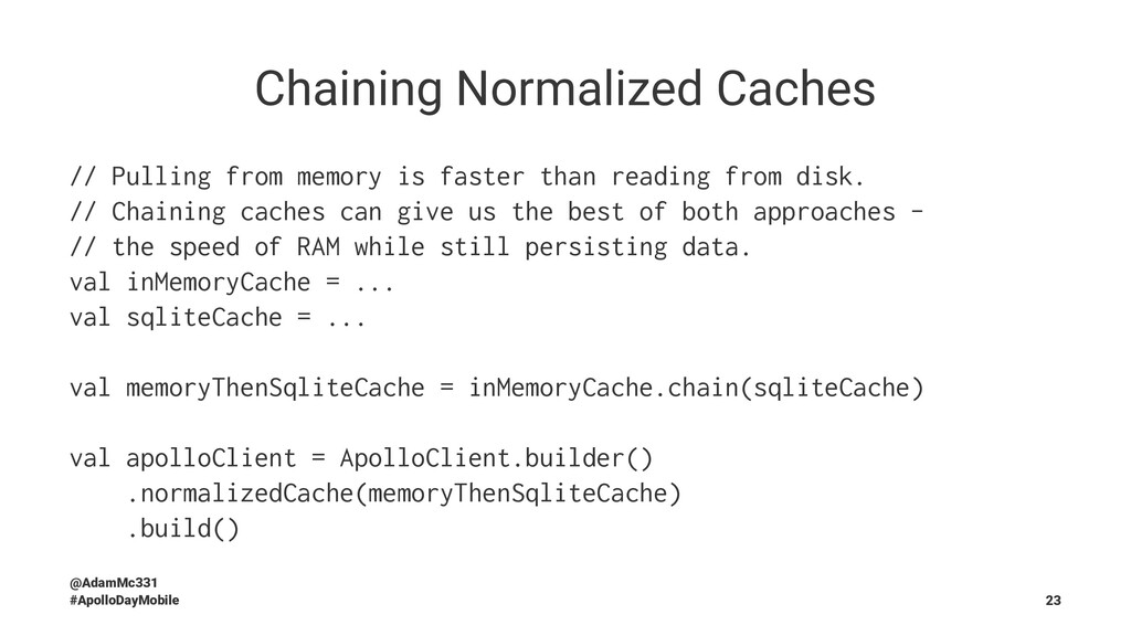 Chaining Normalized Caches // Pulling from memo...
