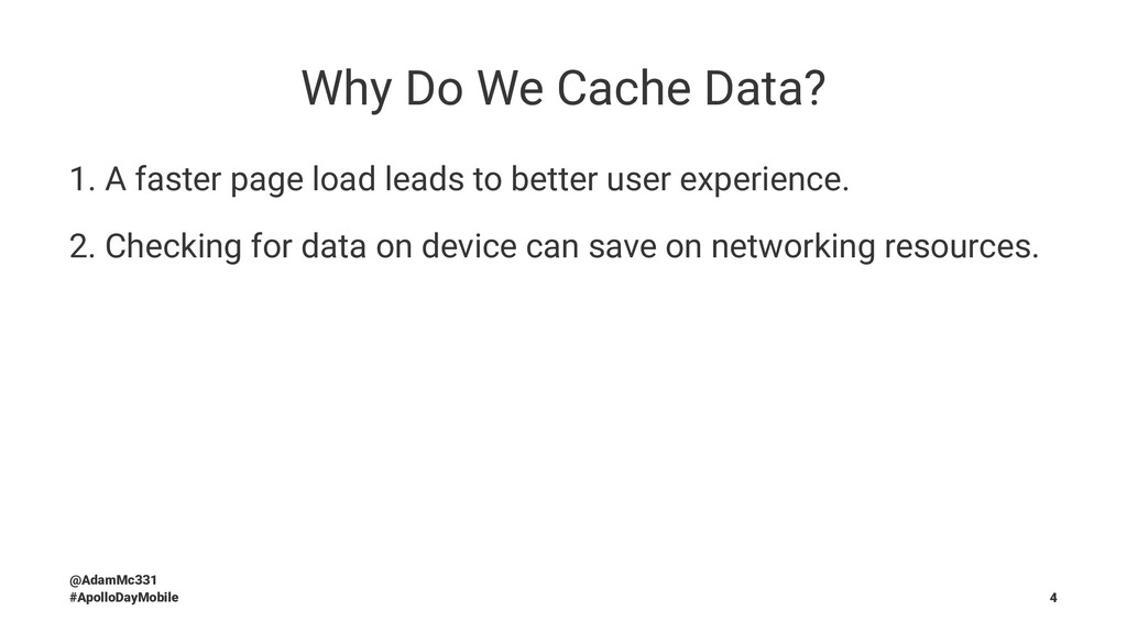 Why Do We Cache Data? 1. A faster page load lea...