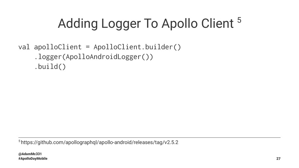 Adding Logger To Apollo Client 5 val apolloClie...