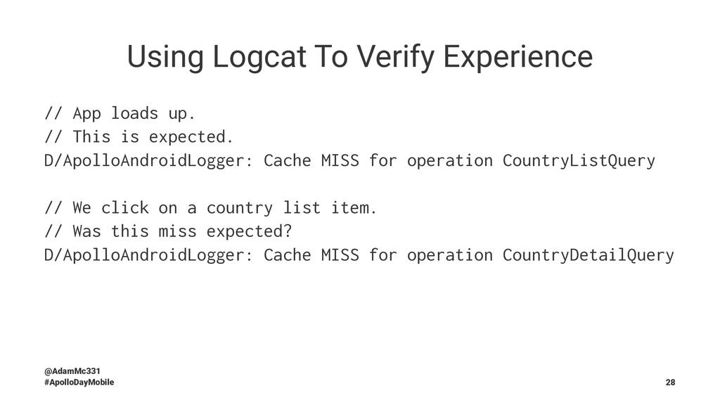 Using Logcat To Verify Experience // App loads ...