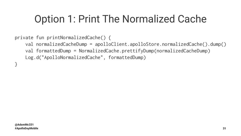 Option 1: Print The Normalized Cache private fu...