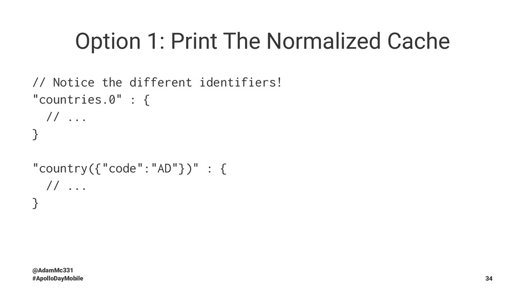 Option 1: Print The Normalized Cache // Notice ...