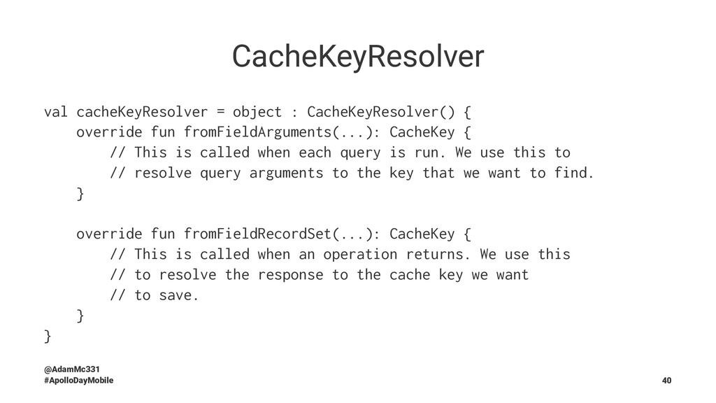 CacheKeyResolver val cacheKeyResolver = object ...
