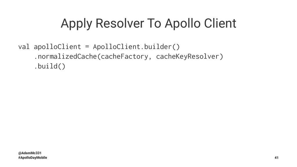 Apply Resolver To Apollo Client val apolloClien...