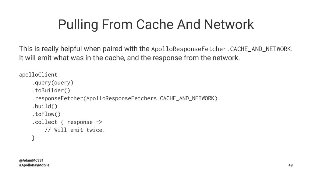 Pulling From Cache And Network This is really h...