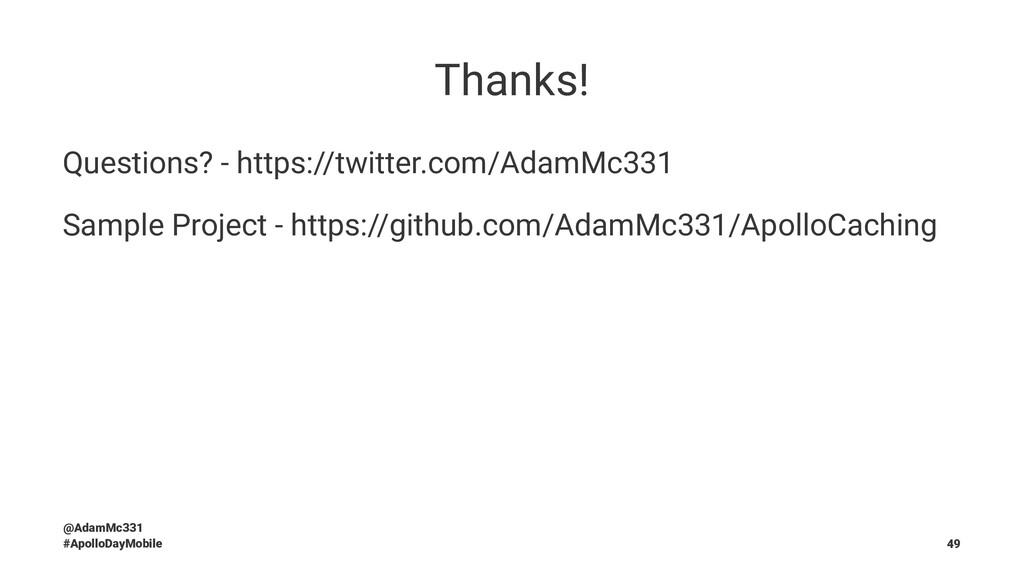 Thanks! Questions? - https://twitter.com/AdamMc...