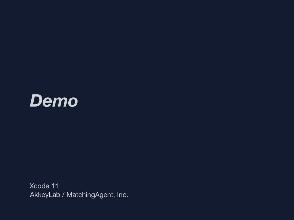 Demo Xcode 11 AkkeyLab / MatchingAgent, Inc.
