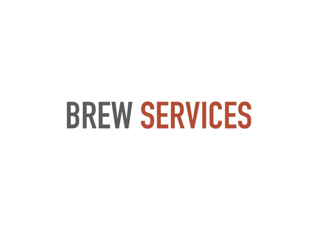 BREW SERVICES