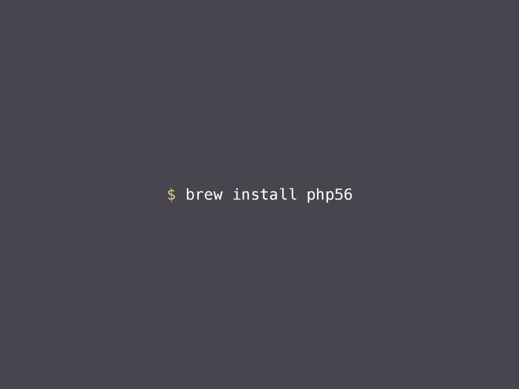 $ brew install php56