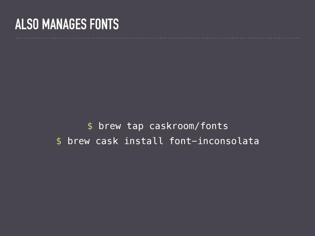 $ brew tap caskroom/fonts $ brew cask install f...