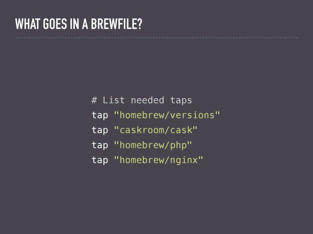 """# List needed taps tap """"homebrew/versions"""" tap ..."""