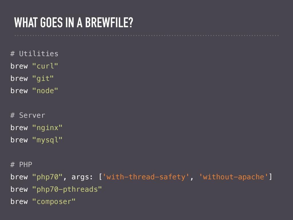 "# Utilities brew ""curl"" brew ""git"" brew ""node"" ..."