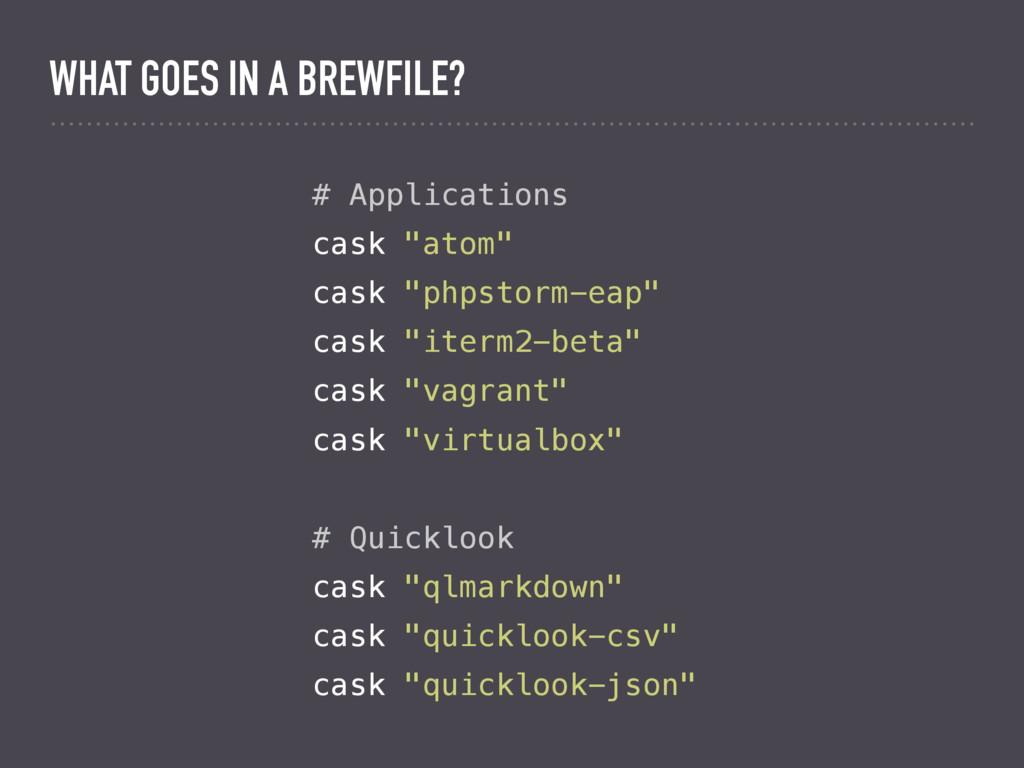 "# Applications cask ""atom"" cask ""phpstorm-eap"" ..."