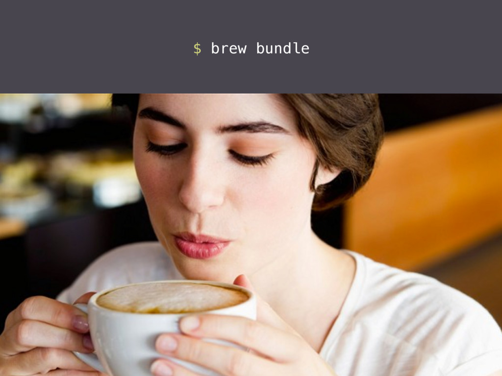 $ brew bundle
