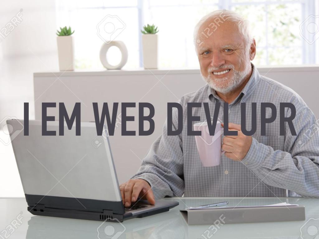 I EM WEB DEVLUPR