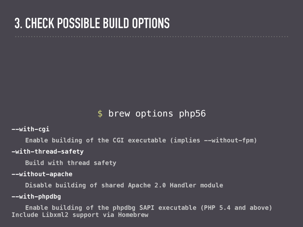 $ brew options php56 --with-cgi Enable building...