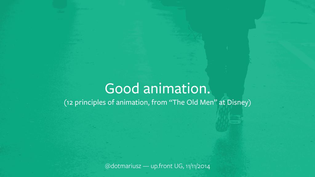 Good animation. (12 principles of animation, fr...