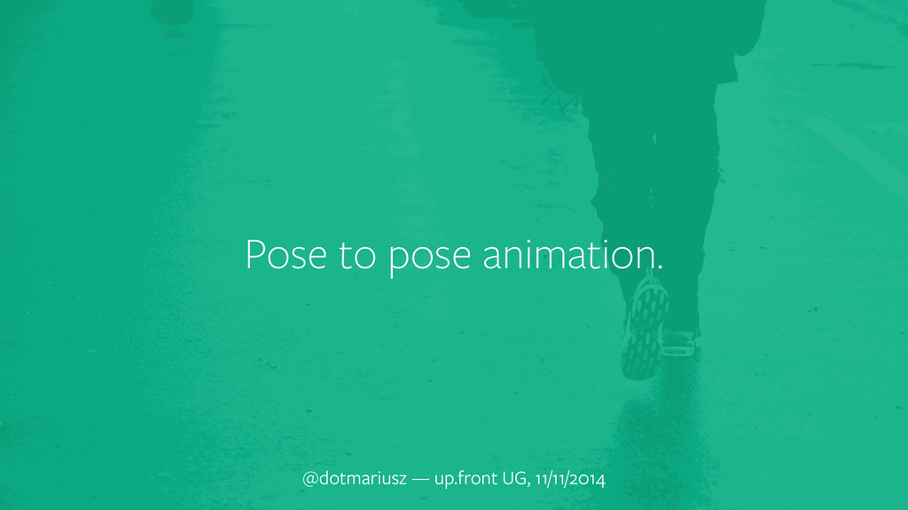 Pose to pose animation. @dotmariusz — up.front ...