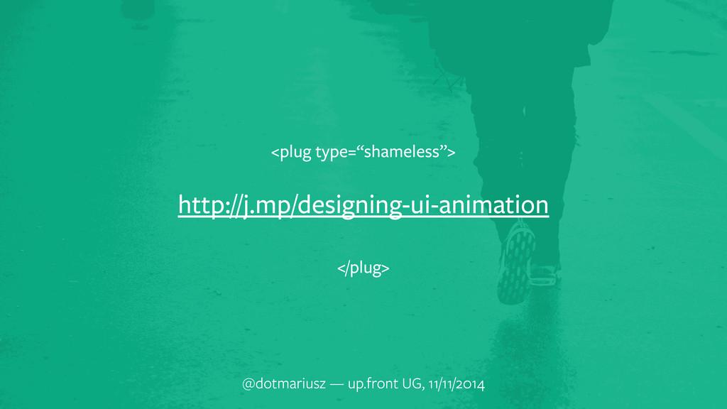 t http://j.mp/designing-ui-animation @dotmarius...