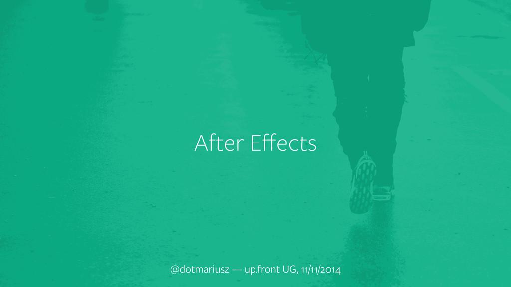 After Effects @dotmariusz — up.front UG, 11/11/2...