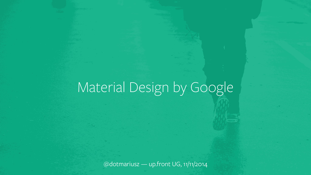 Material Design by Google @dotmariusz — up.fron...