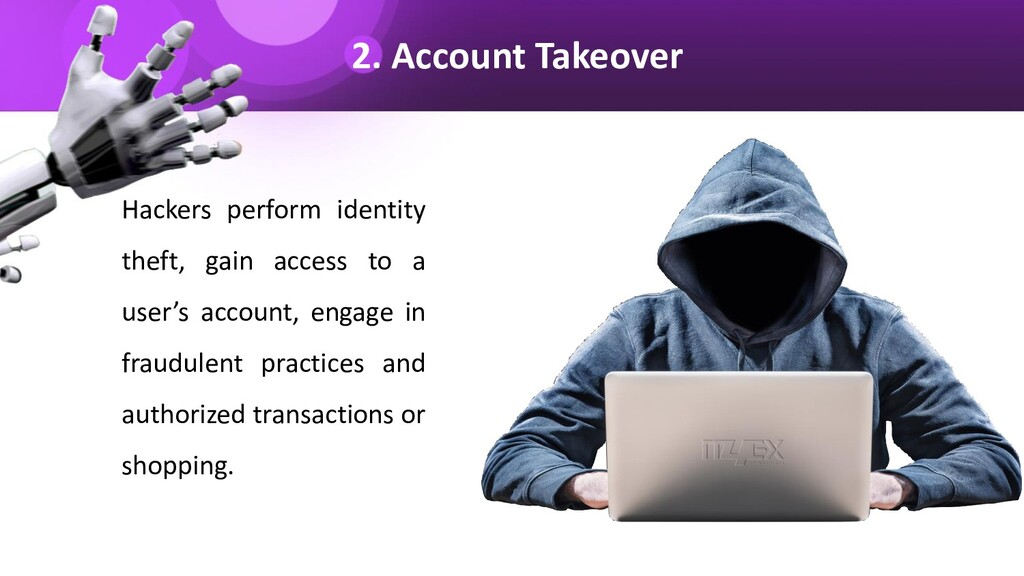 2. Account Takeover Hackers perform identity th...