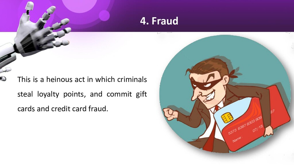 4. Fraud This is a heinous act in which crimina...